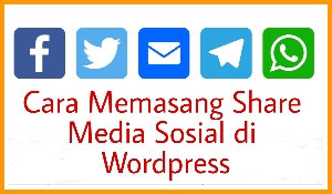 Cara memasang Share media sosial di wordpress