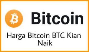Harga Bitcoin BTC Kian Melambung1
