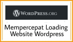 "Cara Sederhana Mempercepat Loading website WordPress<span class=""rating-result after_title mr-filter rating-result-1113"" >	<span class=""mr-star-rating"">			    <i class=""fa fa-star mr-star-full""></i>	    	    <i class=""fa fa-star mr-star-full""></i>	    	    <i class=""fa fa-star mr-star-full""></i>	    	    <i class=""fa fa-star mr-star-full""></i>	    	    <i class=""fa fa-star-half-o mr-star-half""></i>	    </span><span class=""star-result"">	4.5/5</span>			<span class=""count"">				(2)			</span>			</span>"