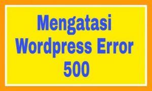 Mengatasi-Wordpress-Error-500
