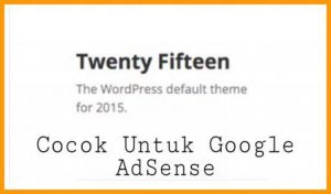 Theme Twenty Fifteen Cocok untuk Google AdSense