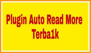 "Plugin Auto Read More Terba1k<span class=""rating-result after_title mr-filter rating-result-1340"" >	<span class=""mr-star-rating"">			    <i class=""fa fa-star mr-star-full""></i>	    	    <i class=""fa fa-star mr-star-full""></i>	    	    <i class=""fa fa-star mr-star-full""></i>	    	    <i class=""fa fa-star mr-star-full""></i>	    	    <i class=""fa fa-star mr-star-full""></i>	    </span><span class=""star-result"">	5/5</span>			<span class=""count"">				(5)			</span>			</span>"